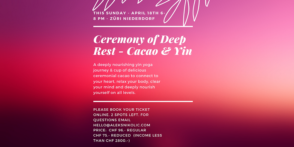 Ceremony of Deep Rest - Yin Yoga & Cacao Ceremony