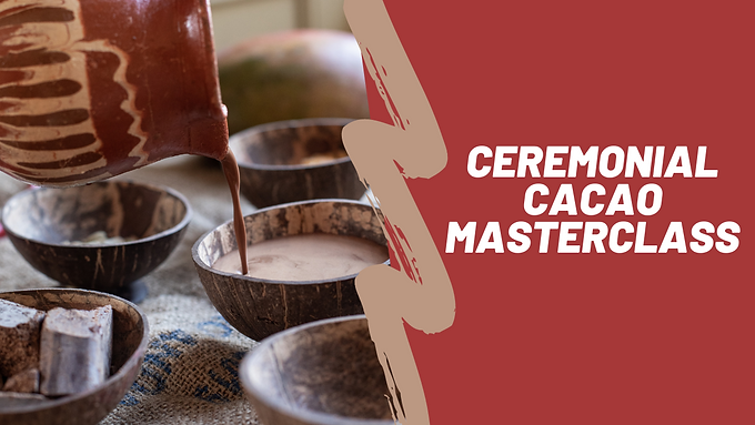 Ceremonial Cacao Masterclass by Naked Chocolate (Waiting List)
