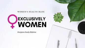 Women's Health Blog- Exclusively Women.p