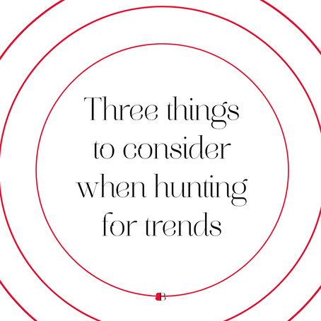 Three things to consider when hunting for trends