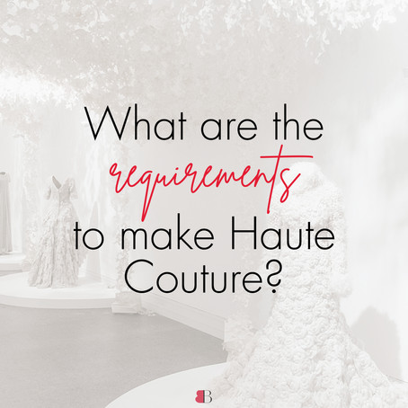 What are the requirements to make couture?