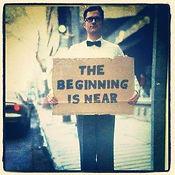 Beginning is Near.JPG