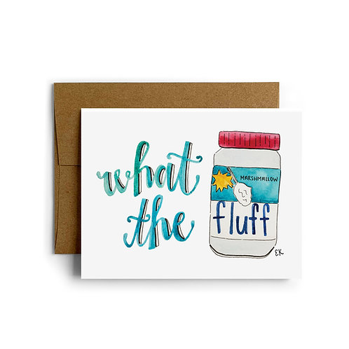 What the Fluff Greeting Card