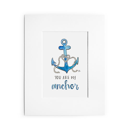 You Are My Anchor Print
