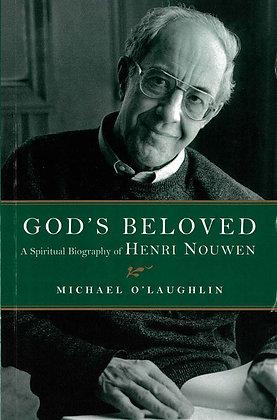 GOD'S BELOVED - A Spiritual Biography of Henri Nouwen