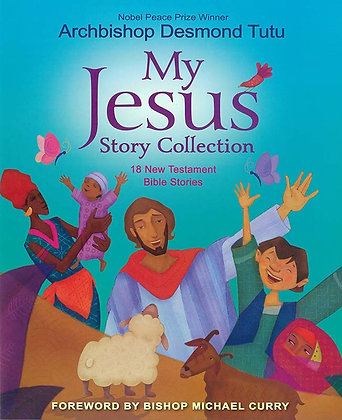 MY JESUS STORY COLLECTION : 18 NEW TESTAMENT BIBLE STORIES