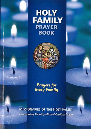 HOLY FAMILY PRAYER BOOK : PRAYERS FOR EVERY FAMILY
