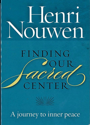 FINDING OUR SACRED CENTER - A Journey to Inner Peace
