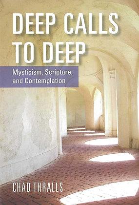 DEEP CALLS TO DEEP: MYSTICISM, SCRIPTURE, AND CONTEMPLATION