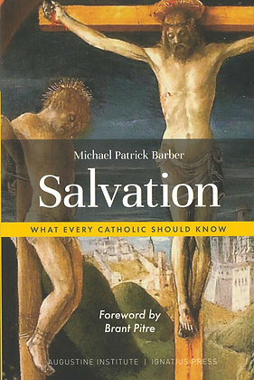 Salvation - What Every Catholic Should Know