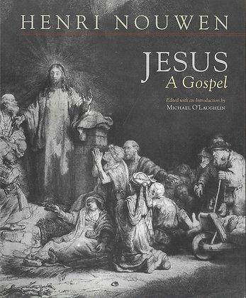 JESUS - A GOSPEL / 耶穌就是福音-在盧雲著作中與基督同行