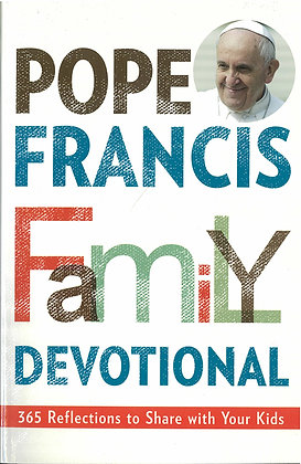 Pope Francis Family Devotional : 365 Reflections to Share with Your Kids