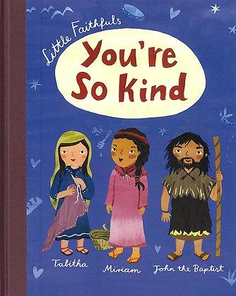LITTLE FAITHFULS: YOU'RE SO KIND (HC)