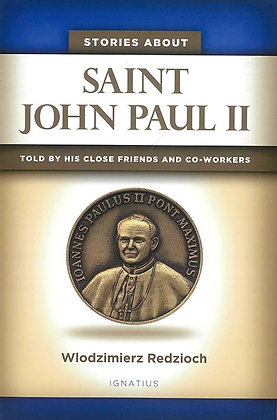 STORIES ABOUT SAINT JOHN PAUL II (HC): TOLD BY HIS CLOSE FRIENDS AND CO-WORKERS