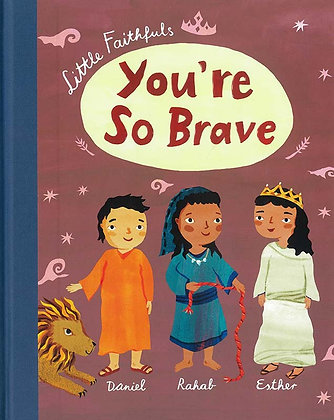 LITTLE FAITHFULS: YOU'RE SO BRAVE (HC)