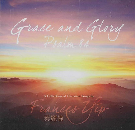 GRACE AND GLORY PSALM 84 – Frances Yip 葉麗儀 (CD)