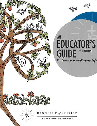 AN EDUCATOR'S GUIDE TO LIVING A VIRTUOUS LIFE