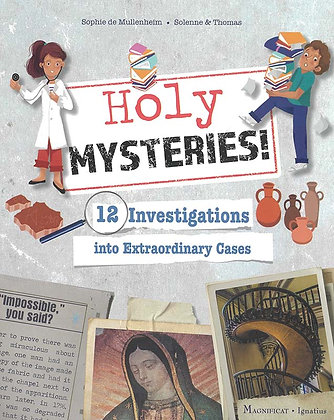 HOLY MYSTERIES! : 12 INVESTIGATIONS INTO EXTRAORDINARY CASES