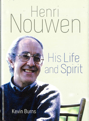 HENRI NOUWEN - His Life and Spirit