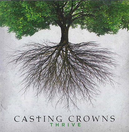 CASTING CROWNS – THRIVE (CD)