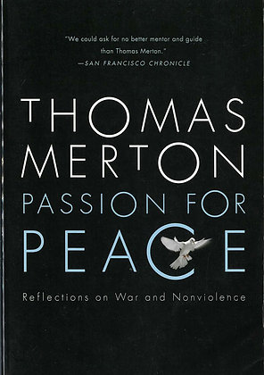 PASSION FOR PEACE - THOMAS MERTON