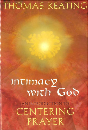 Intimacy with God : An Introduction to Centering Prayer