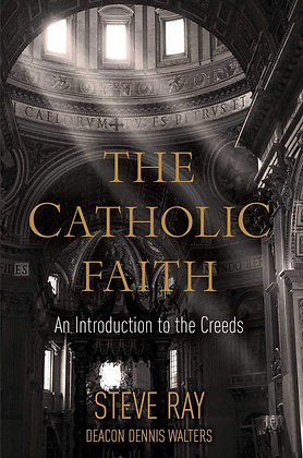 THE CATHOLIC FAITH : An Introduction to the Creeds