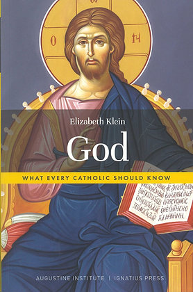 God - What Every Catholic Should Know