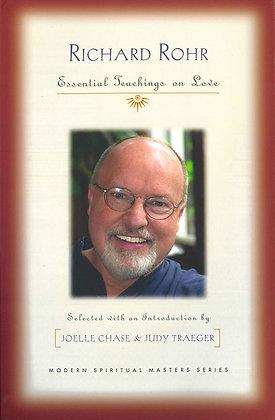 RICHARD ROHR - Essential Teachings on Love