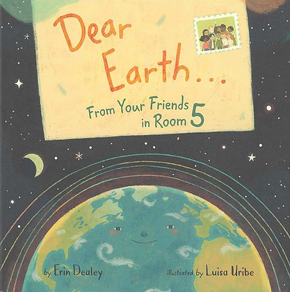 DEAR EARTH...FROM YOUR FRIENDS IN ROOM 5 (HC)