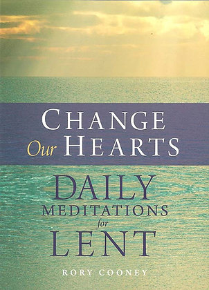 CHANGE OUR HEARTS : DAILY MEDITATIONS FOR LENT