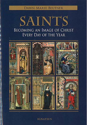 Saints - Becoming an Image of Christ Every Day of the Year