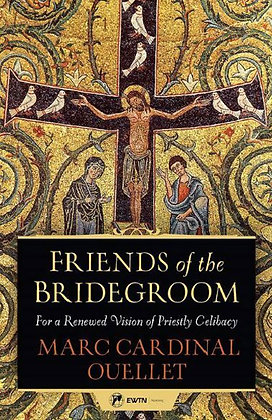 Friends of the Bridegroom — For a Renewed Vision of Priestly Celibacy