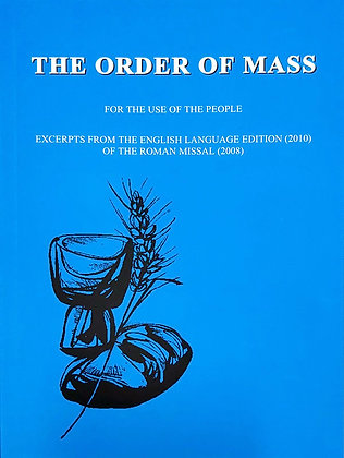 THE ORDER OF MASS - The Mass Liturgy