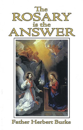 THE ROSARY IS THE ANSWER