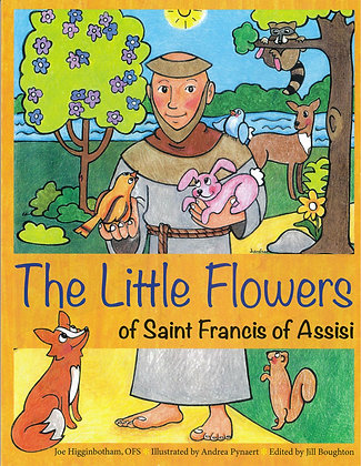 THE LITTLE FLOWERS OF SAINT FRANCIS OF ASSISI