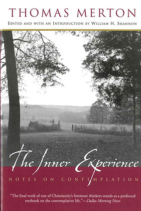THE INNER EXPERIENCE - Notes On Contemplation