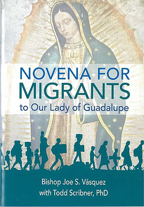 Novena for Migrants to Our Lady of Guadalupe