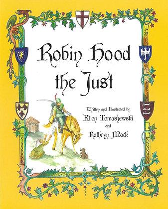 ROBIN HOOD THE JUST : A CATHOLIC HERO
