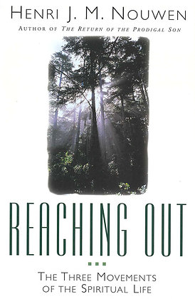 REACHING OUT: The 3 Movements of the Spiritual Life