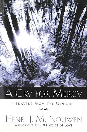 A CRY FOR MERCY - Prayers from the Genesee