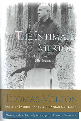 THE INTIMATE MERTON - His Life From His Journals