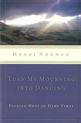 TURN MY MOURNING INTO DANCING - Finding Hope in Hard Times