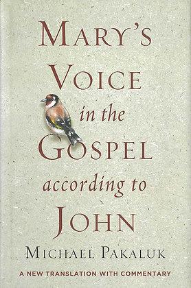MARY'S VOICE IN THE GOSPEL ACCORDING TO JOHN (HC)