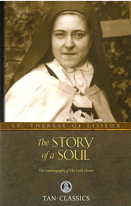 The Story of a Soul : The Autobiography of a Soul