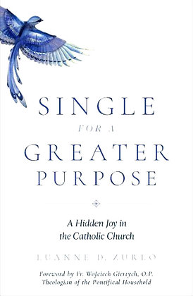 Single for a Greater Purpose — A Hidden Joy in the Catholic Church