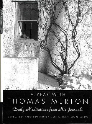 A YEAR WITH THOMAS MERTON - Daily Meditations From His Journals