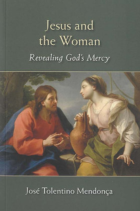 JESUS AND THE WOMAN, REVEALING GOD'S MERCY