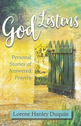 GOD LISTENS : PERSONAL STORIES OF ANSWERED PRAYERS