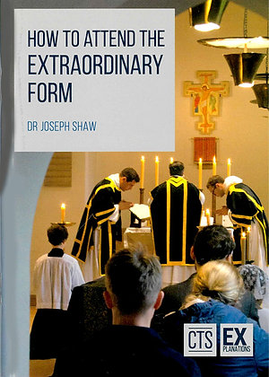 How to Attend the Extraordinary Form